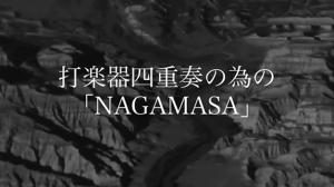 """Nagamasa"" 打楽器四重奏の為の「NAGAMASA」"